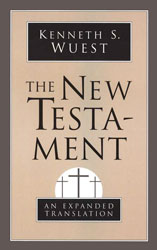 Wuest - The New Testament: An Expanded Translation