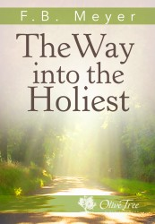 The Way into the Holiest - Expositions of the Epistle to t…