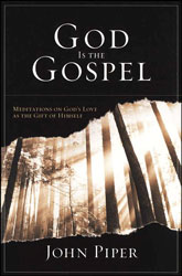 God is the Gospel: Meditations on God's Love as the Gift o…