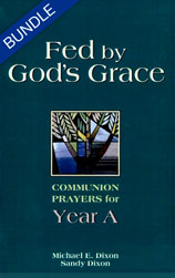 Fed by God's Grace: Lectionary-based Communion Prayers, Ye…