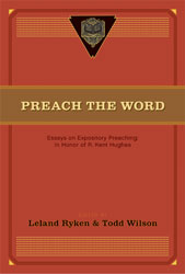 Preach the Word: Essays on Expository Preaching: In Honor …