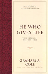 He Who Gives Life: The Doctrine of the Holy Spirit