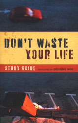 Don't Waste Your Life (Study Guide)