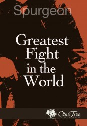 Greatest Fight in the World: C. H. Spurgeon's Final Manife…