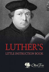 Luther's Little Instruction Book: The Small Catechism of M…