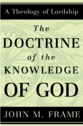 The Doctrine of the Knowledge of God: A Theology of Lordsh…