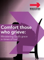 Comfort those who grieve: Ministering God's grace in tim…