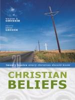 Christian Beliefs: Twenty Basics Every Christian Should Kn…
