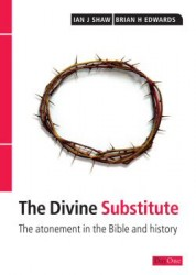 The Divine Substitute: The Atonement in the Bible and Hist…
