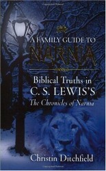 A Family Guide to Narnia: Biblical Truths in C.S. Lewis