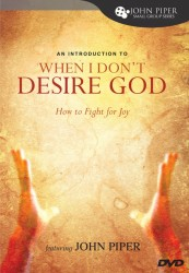 When I Don't Desire God: How To Fight For Joy Study Guide