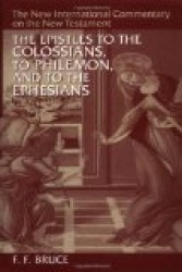 New International Commentary on the New Testament: The Epistles to the Colossians, to Philemon, and to the Ephesians