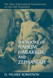 New International Commentary on the Old Testament: The Books of Nahum, Habakkuk, and Zephaniah