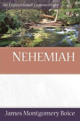 Boice Expositional Commentary Series: Nehemiah