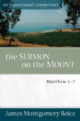Boice Expositional Commentary Series: The Sermon on the Mount
