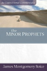 Boice Expositional Commentary Series: Minor Prophets (2 vo…