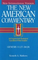 New American Commentary (NAC) Volume 1B: Genesis 11:27-50