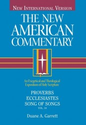 New American Commentary (NAC) Volume 14: Proverbs, Ecclesiastes, Song of Songs,