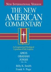 New American Commentary (NAC) Volume 19B: Amos, Obadiah, Jonah