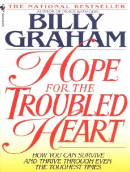 Hope For The Troubled Heart: How You Can Survive and Thriv…