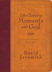 Life-Changing Moments with God: Praying Scripture Every Da…