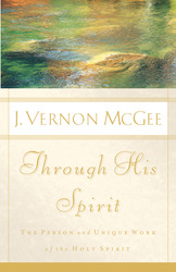 Through His Spirit: The Person and Unique Work of the Holy…