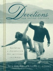 Devotions for Dating Couples: Building a Foundation for Sp…