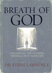 Breath of God: Unleashing the Father's Presence Into Your …