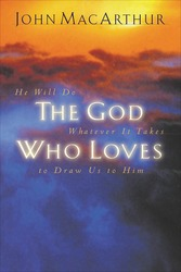 The God Who Loves: He Will Do Whatever It Takes To Draw Us…