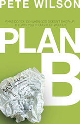 Plan B: What Do You Do When God Doesn't Show Up the Way Yo…