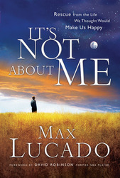 It's Not About Me: Rescue From the Life We Thought Would M…