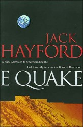E-Quake: A New Approach to Understanding the End Times Mysteries in the Book of Revelation
