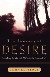 The Journey of Desire: Searching for the Life We Always Dr…