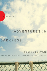 Adventures in Darkness: Memoirs of an Eleven-Year-Old Blin…