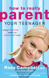 How to Really Parent Your Teenager: Raising Balanced Teens…