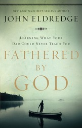 Fathered by God: Learning What Your Dad Could Never Teach …