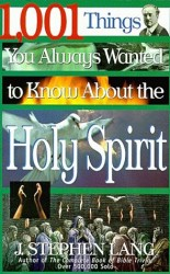 1,001 Things You Always Wanted to Know About the Holy Spirit