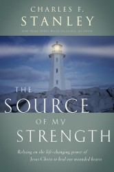 The Source of My Strength: Relying on the Life-Changing Power of Jesus Christ to Heal Our Wounded Hearts