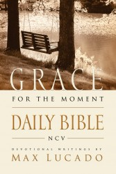 Grace For The Moment Daily Bible: Devotional Readings by Max Lucado, NCV