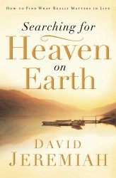 Searching for Heaven on Earth: How to Find What Really Mat…