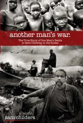 Another Man's War: The True Story of One Man's Battle to S…