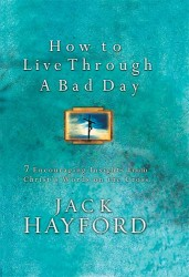 How to Live Through a Bad Day: Seven Powerful Insights Fro…