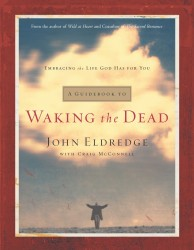 A Guidebook to Waking the Dead: Embracing the Life God Has for You