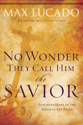 No Wonder They Call Him the Savior: Experiencing the Truth…