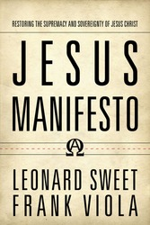 Jesus Manifesto: Restoring the Supremacy and Sovereignty o…