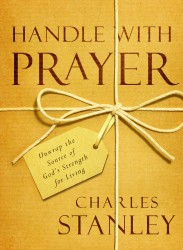 Handle with Prayer: Unwrap the Source of God's Strength fo…