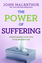 The Power Of Suffering:  Strengthening Your Faith in the Refiner
