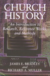 Church History: An Introduction to Research, Reference Wor…