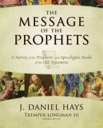 Message of the Prophets: A Survey of the Prophetic and Apo…