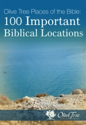 Olive Tree Places of the Bible: 100 Important Biblical Locations